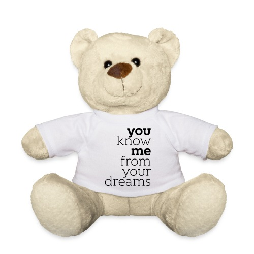 you know me from your dreams - Teddy