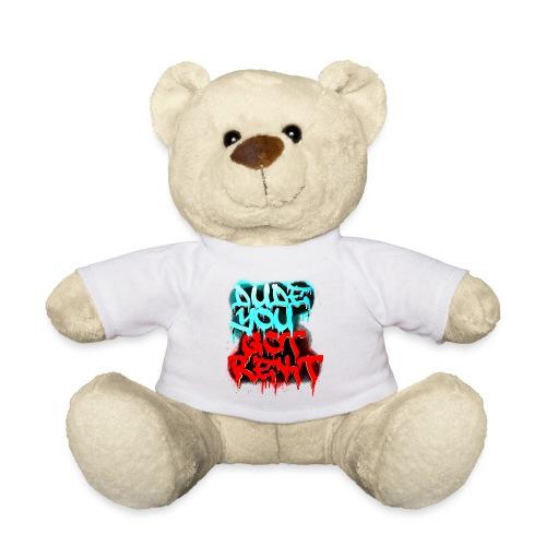 Dude You GOT REKT - Teddy Bear