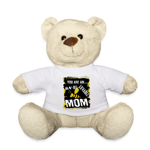 you are an... un-BEE-Lievable mom - Teddy