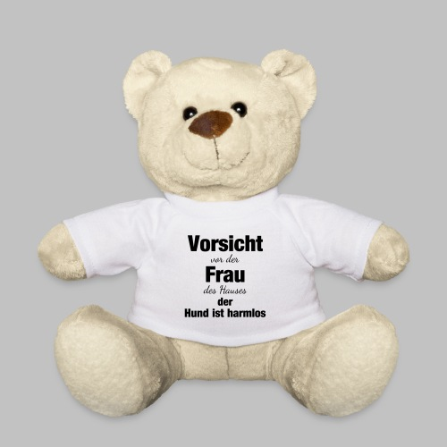 VORSICHT VOR DER FRAU DES HAUSES DER HUND IST - Teddy