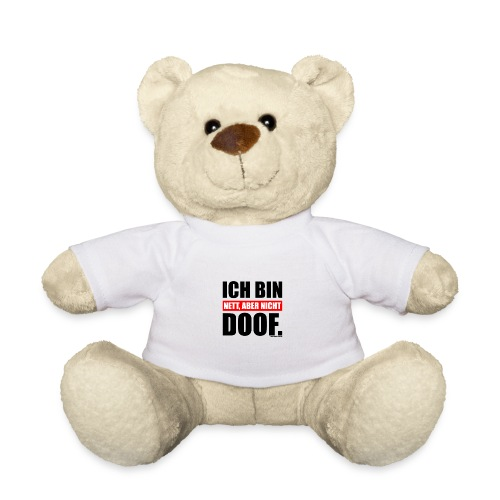 Spruch Ich bin nett, aber nicht doof - bow - Teddy