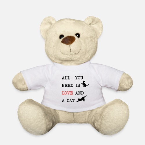 All You Need is Love and a Cat - Teddy