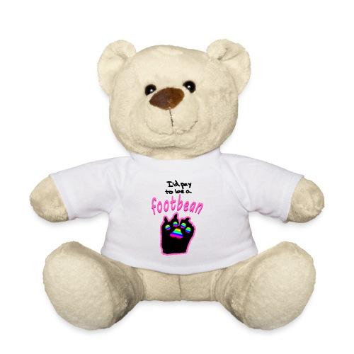 I'd pay to be a footbean - Teddy Bear