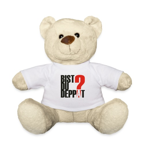 Bist Du Deppat?... - Teddy