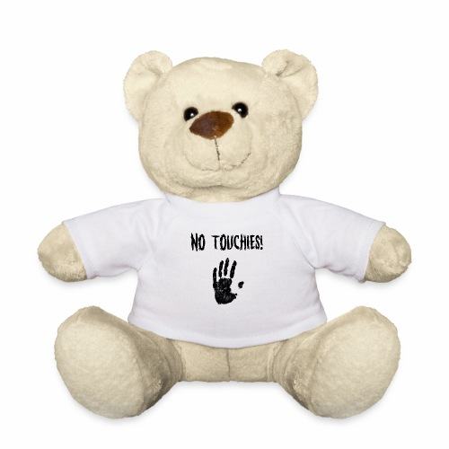 No Touchies in Black 1 Hand Below Text - Teddy Bear