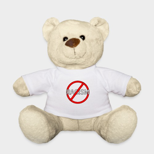 No to racism. - Teddy Bear