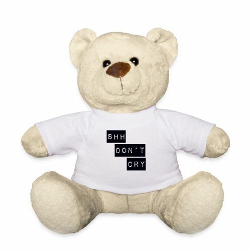 Shh dont cry - Teddy Bear