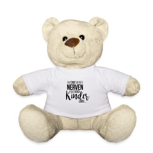 Am Ende meiner Nerven sind noch Kinder übrig - Teddy