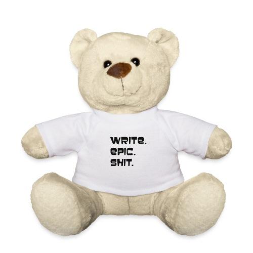 Write epic shit! Motivationsspruch für Autoren - Teddy