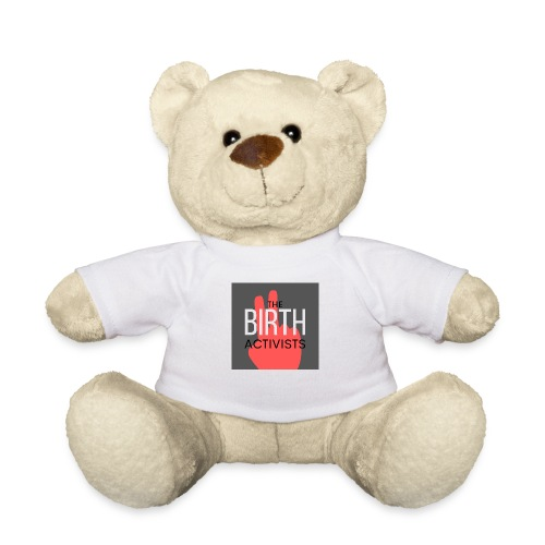 THE BIRTH ACTIVISTS - Teddy Bear