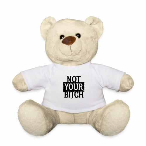 NOT YOUR BITCH - Coole Statement Geschenk Ideen - Teddy