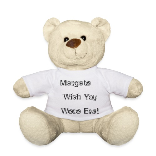 Margate wish you were ere! - Teddy Bear
