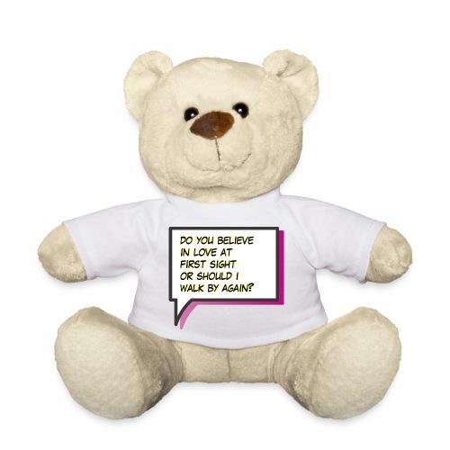 Do you believe in love - Teddy Bear