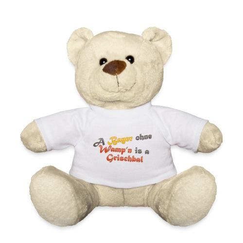 A Bayer ohne Wamp n is a Grischbal - Teddy