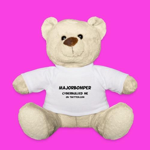 Majorbomper Cyberbullied Me On Twitter.com - Teddy Bear