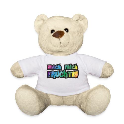 mach mich FRUCHTIG - Teddy
