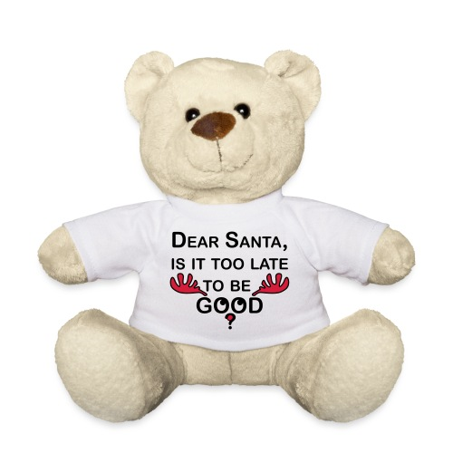 16 Dear Santa, is it too late to be GOOD? - Teddy