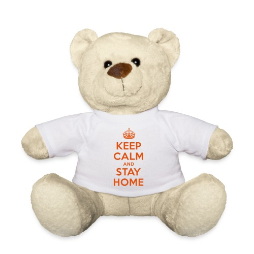 KEEP CALM and STAY HOME - Teddy