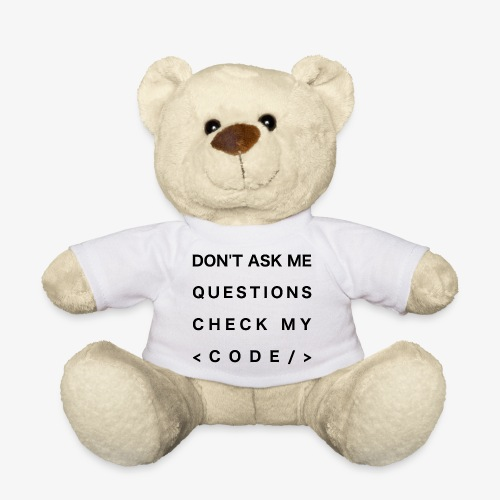 Do not ask me questions, check my code! (black) - Teddy Bear