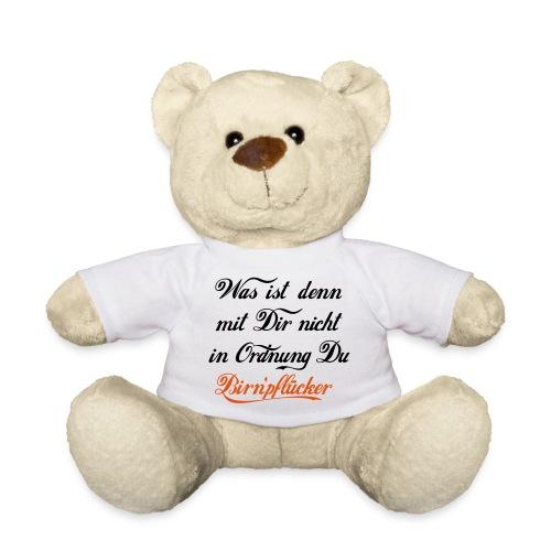 Was ist denn mit Dir nicht in Odnung Birn'pflücker - Teddy