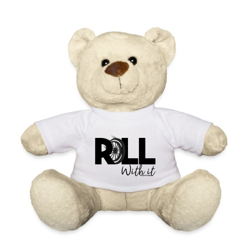 Amy's 'Roll with it' design (black text) - Teddy Bear
