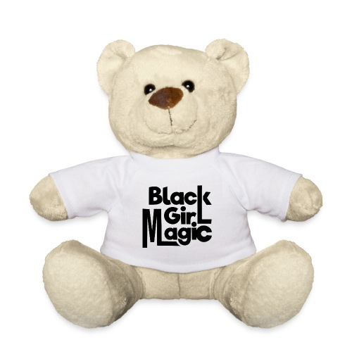 Black Girl Magic 2 Black Text - Teddy Bear