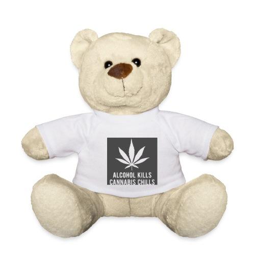 Alcohol Kills, Cannabis Chills - Teddy Bear