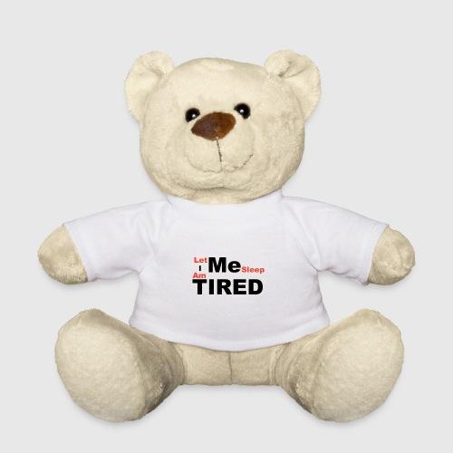 Let Me Sleep. - Teddy
