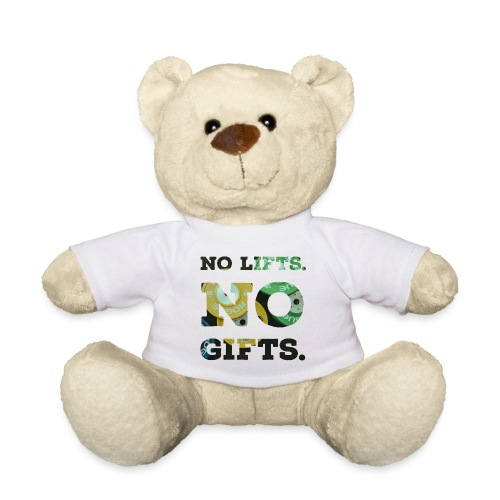 No lifts, no gifts - Teddy