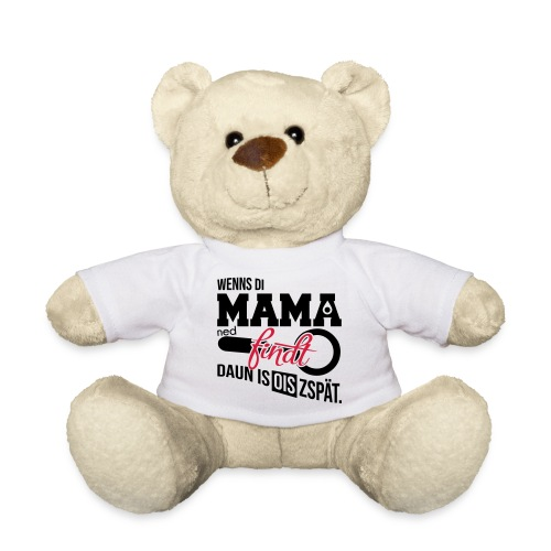 Vorschau: Wenns di Mama ned findt - Teddy