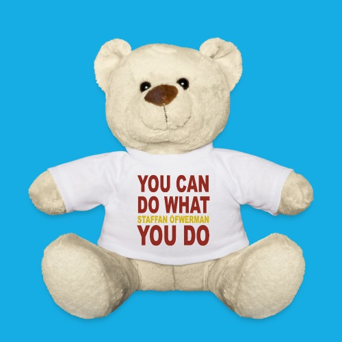 You Can Do What You Do - Teddy Bear