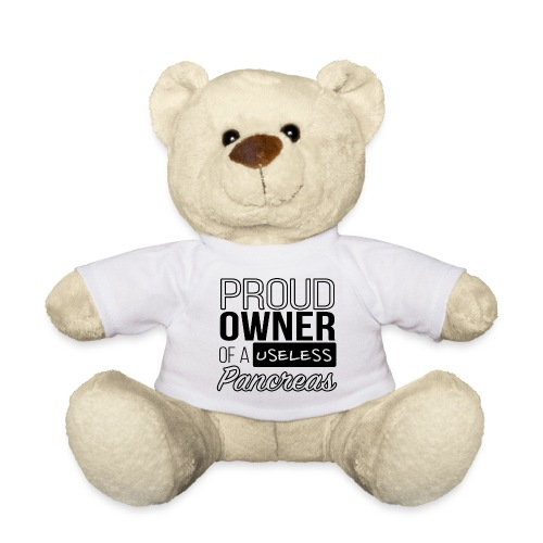 Proud owner of a useless pancreas - Teddy Bear
