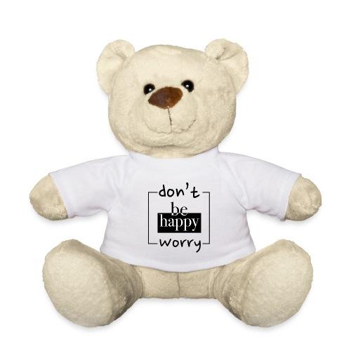 Don't worry, be happy - Teddy Bear