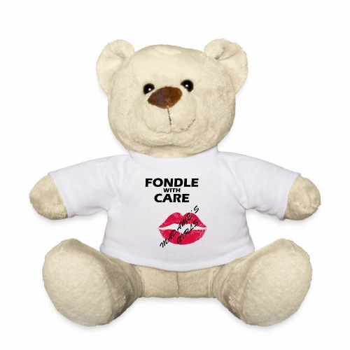 Fondle with Care - Teddy Bear