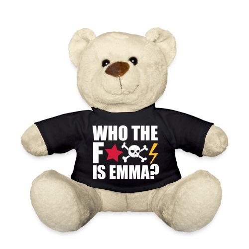who the fuck is emma? MDMA Ecstasy Techno Sprüche - Teddy
