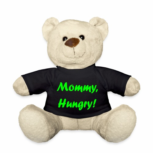 Mommy, Hungry! - Teddy