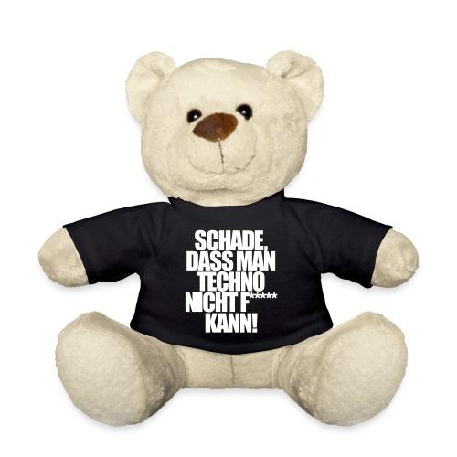 Schade dass man techno nicht ficken kann - Teddy