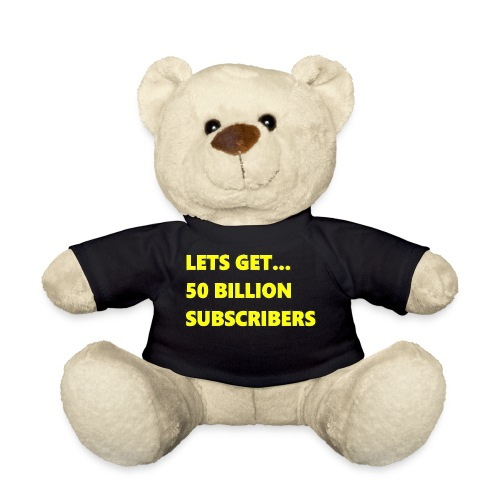 Lets Get 50 Billion Subscribers - Teddy