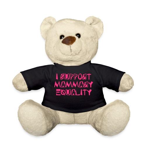 #Fablife - I Support Mammary Equality - Teddybjørn