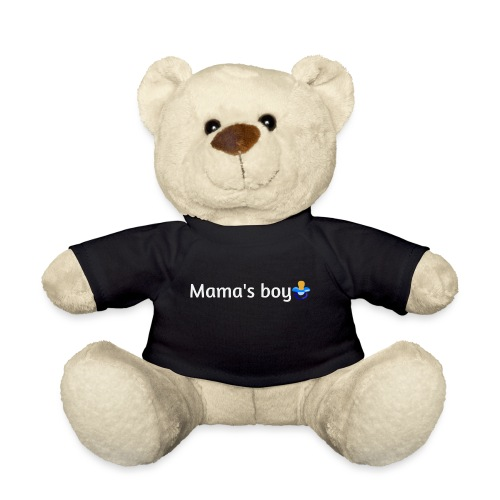 Mama's boy - Teddy Bear