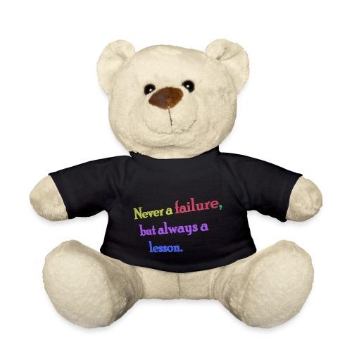 Never a failure but always a lesson - Teddy Bear