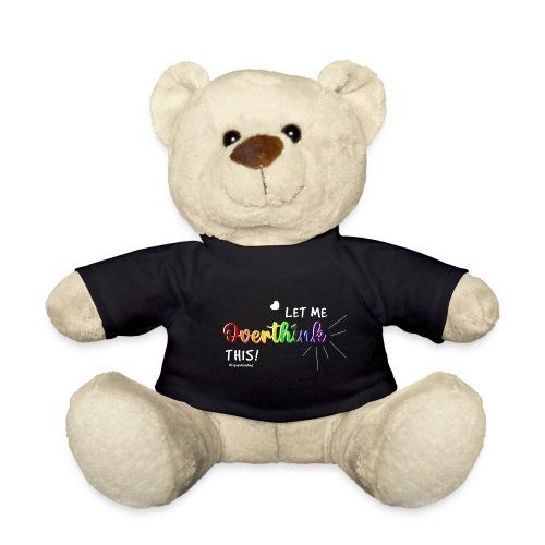 Amy's 'Overthink' design (white txt) - Teddy Bear