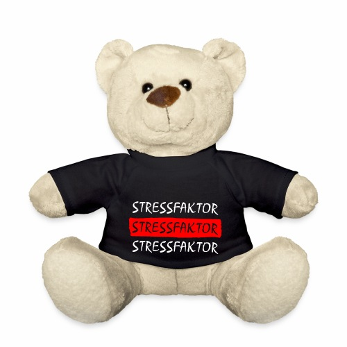 Stressfaktor - Coole Spruch Design Geschenk Ideen - Teddy