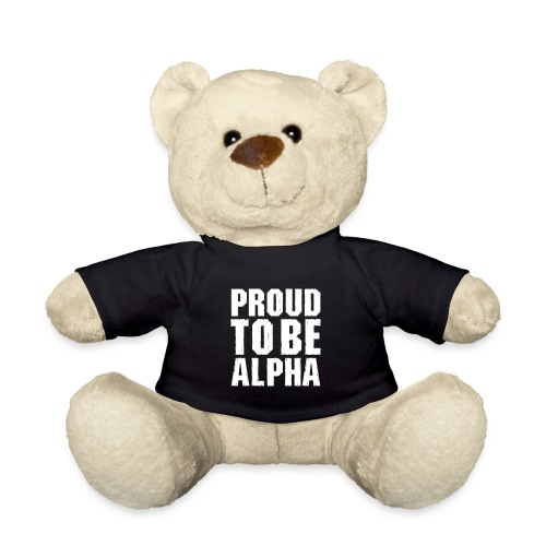 Proud to be Alpha - Teddy