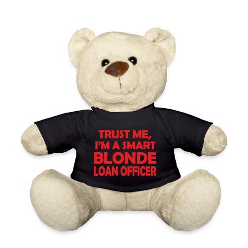 Trust Me I'm A Smart Blonde Loan Officer - Miś w koszulce