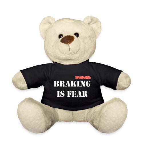 Braking is fear accessories - Teddy