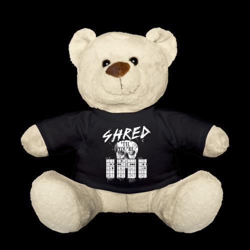 Shred 'til you're dead - Teddy