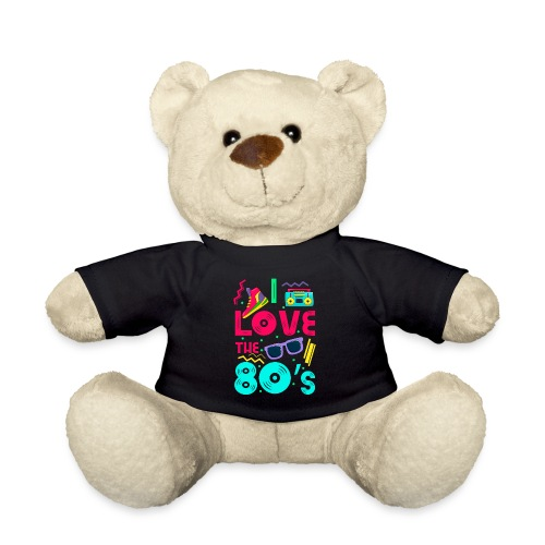 I love the 80s - cool and crazy - Teddy