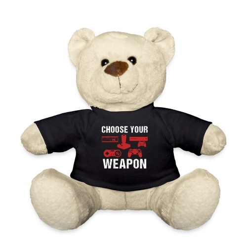 Choose Your Weapon | Gaming T-Shirt - Teddy