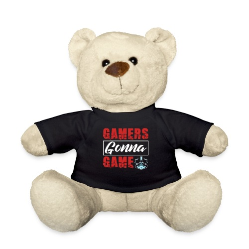 Gamers Gonna Game - Teddy
